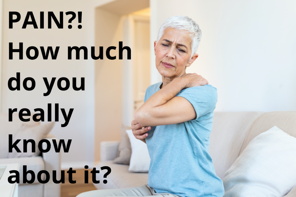 How much do you really know about pain?