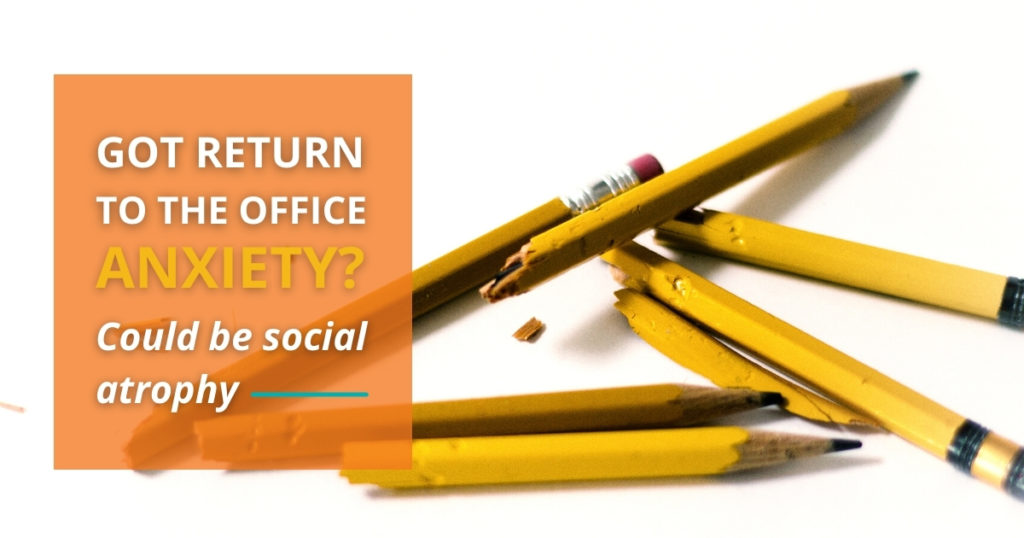 Got return to the office anxiety? It could be social atrophy